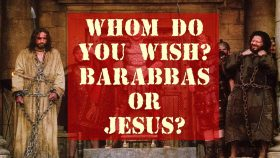 Barabbas or Jesus